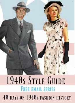 1940s style Guide: 40 days of 1940s fashion free email series. Women's and men's fashion history by the Sahafah24